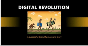 Read more about the article DIGITAL REVOLUTION – A Successful Brand Turnaround Story